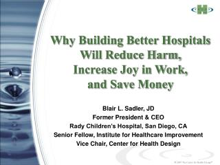 Why Building Better Hospitals Will Reduce Harm,  Increase Joy in Work,  and Save Money
