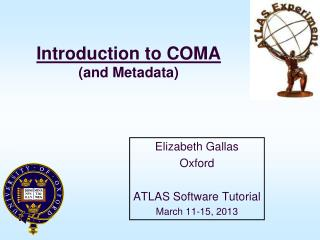 Introduction to COMA (and Metadata)