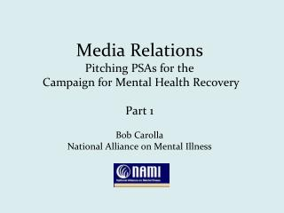 Media Relations Pitching PSAs for the  Campaign for Mental Health Recovery Part 1