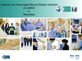 Central Line Associated Blood Stream Infection  		        (CLABSI)  		              in  		        Neonates