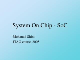 System On Chip - SoC