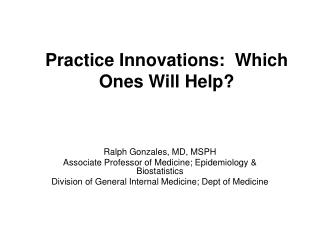 Practice Innovations:  Which Ones Will Help?