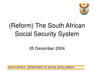 (Reform) The South African  Social Security System
