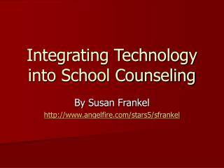 Integrating Technology into School Counseling