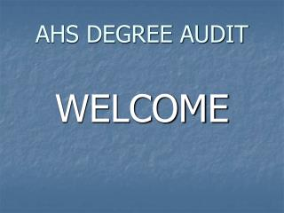 AHS DEGREE AUDIT