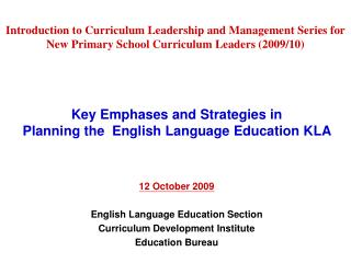Key Emphases and Strategies in  Planning the  English Language Education KLA