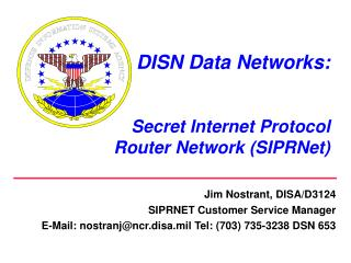 DISN Data Networks: Secret Internet Protocol  Router Network (SIPRNet)