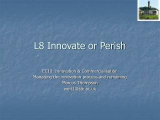 L8 Innovate or Perish