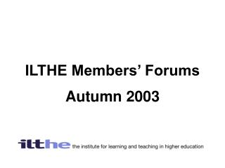 ILTHE Members' Forums