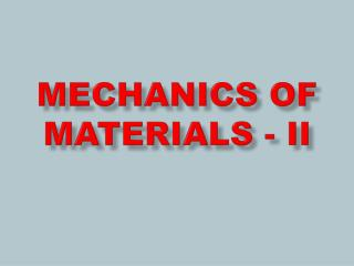 MECHANICS OF  MATERIALS - II