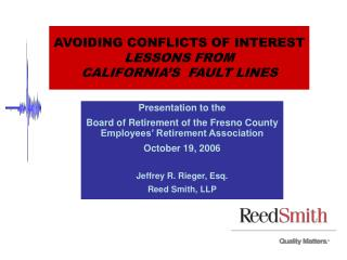 AVOIDING CONFLICTS OF INTEREST LESSONS FROM  CALIFORNIA'S  FAULT LINES