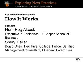 Board Governance Stream: How It Works Speakers: Hon. Reg Alcock