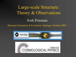 Large-scale Structure: Theory & Observations