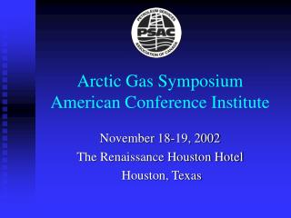 Arctic Gas Symposium  American Conference Institute