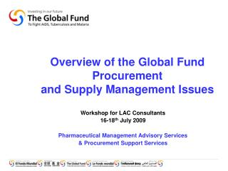 Overview of the Global Fund Procurement  and Supply Management Issues