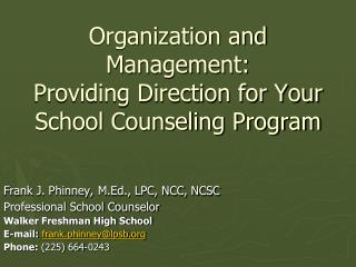 Organization and Management:  Providing Direction for Your School Counseling Program