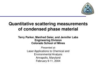 Quantitative scattering measurements of condensed phase material
