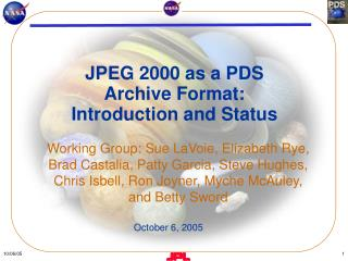 JPEG 2000 as a PDS  Archive Format:  Introduction and Status