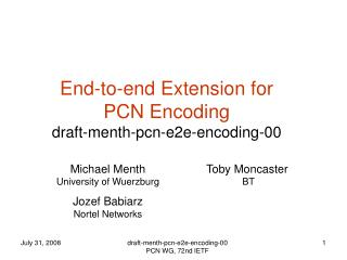 End-to-end Extension for PCN Encoding draft-menth-pcn-e2e-encoding-00