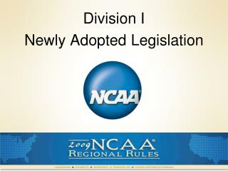 Division I  Newly Adopted Legislation