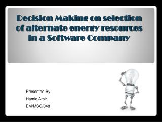 Decision Making on selection of alternate energy resources in a Software Company