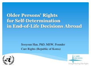 Older Persons' Rights  for Self - Determination  in End-of-Life Decision s Abroad