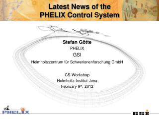 Latest News of the  PHELIX Control  S ystem