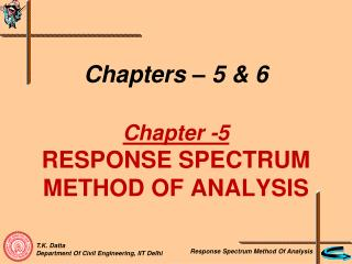 Chapters – 5 & 6 Chapter -5 RESPONSE SPECTRUM METHOD OF ANALYSIS