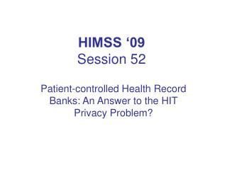 HIMSS '09 Session 52