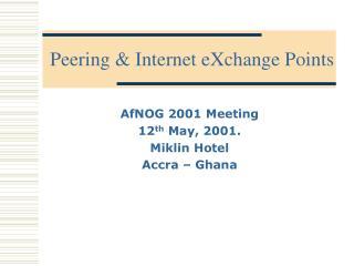 Peering & Internet eXchange Points