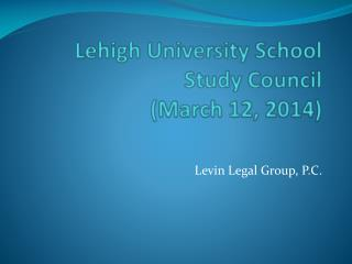 Lehigh University School Study Council  (March 12, 2014)