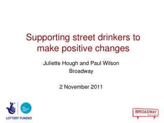 Supporting street drinkers to make positive changes