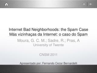 Internet Bad Neighborhoods: the Spam Case Más vizinhaças da Internet: o caso do Spam