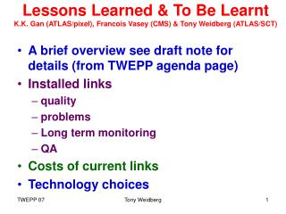A brief overview see draft note for details (from TWEPP agenda page) Installed links quality