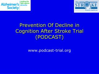 Prevention Of Decline in Cognition After Stroke Trial (PODCAST)