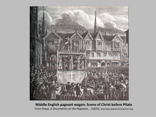 Middle English pageant wagon: Scene of Christ before Pilate