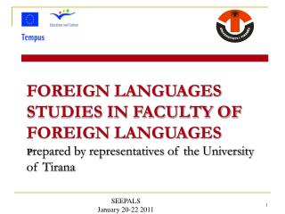 FOREIGN LANGUAGES STUDIES IN FACULTY OF FOREIGN LANGUAGES P repared by representatives of the University of Tirana