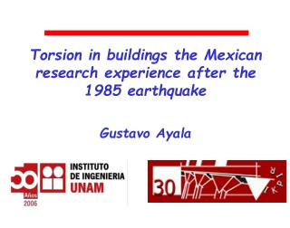 Torsion in buildings the Mexican research experience after the 1985 earthquake Gustavo Ayala