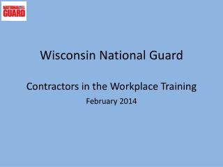 Wisconsin National Guard  Contractors in the Workplace Training