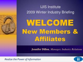 WELCOME  New Members & Affiliates