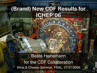 (Brand) New CDF Results for ICHEP'06