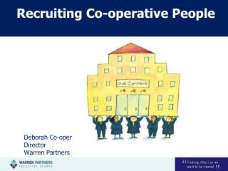 Recruiting Co-operative People