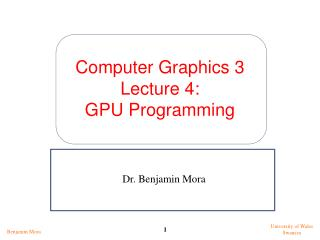Computer Graphics 3 Lecture 4: GPU Programming
