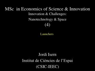 MSc  in Economics of Science & Innovation  Innovation & Challenges: Nanotechnology & Space (4)