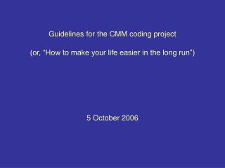 Guidelines for the CMM coding project
