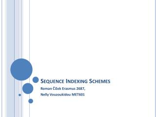 Sequence Indexing Schemes