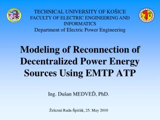 Modeling of Reconnection of Decentralized Power Energy Sources Using EMTP ATP