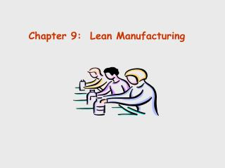 Chapter 9:  Lean Manufacturing
