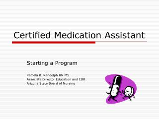 Certified Medication Assistant