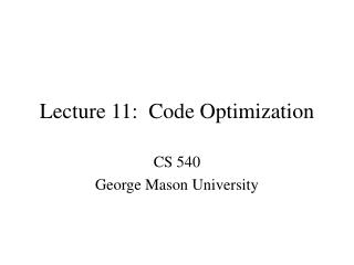 Lecture 11:  Code Optimization